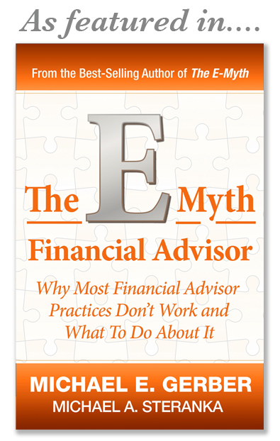 emyth for financial planners - Michael Gerber and Mike Steranka
